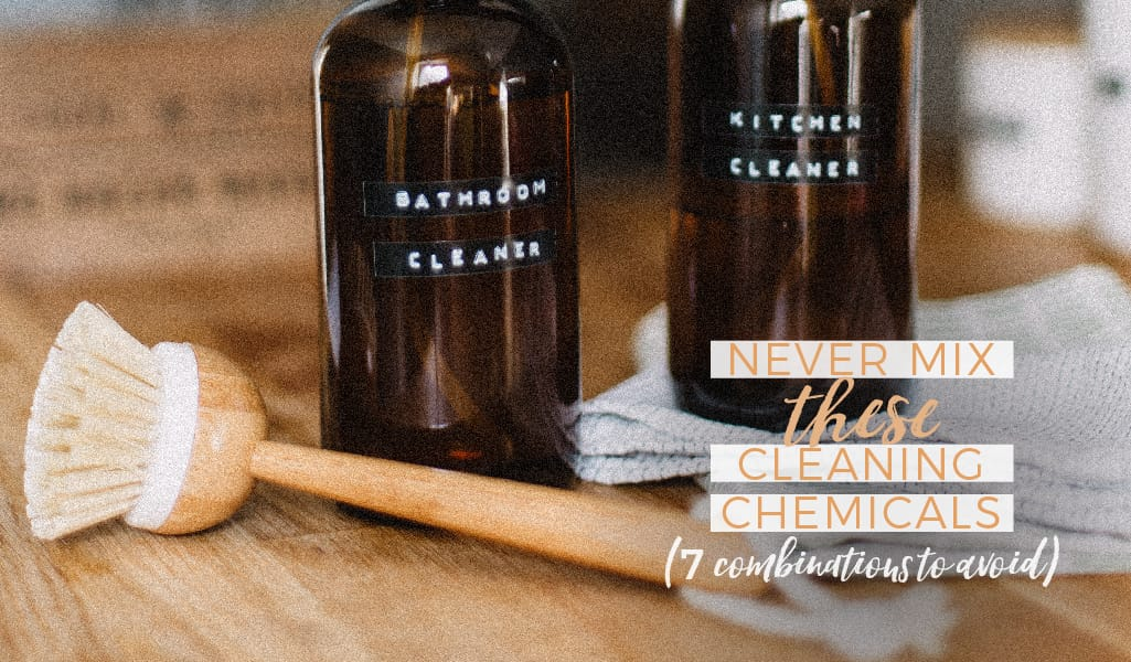 Never Mix These Cleaning Chemicals