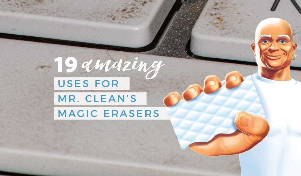 19 Amazing Uses for Mr. Clean's Magic Erasers