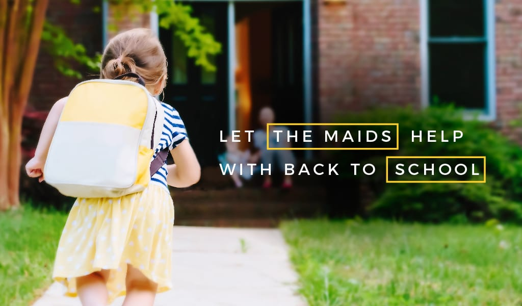 Let The Maids Help With Back To School