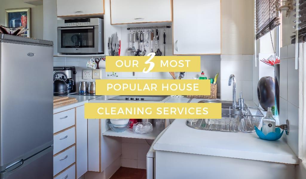Our Most Popular Housecleaning Services