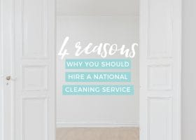 Why You Should Hire a National Cleaning Service