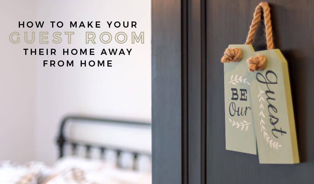 HowTo Make Your Guest Room Their Home AwayFromHome