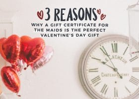 Three Reasons Why a Gift Certificate for The Maids Makes the Perfect Valentine's Day Gift