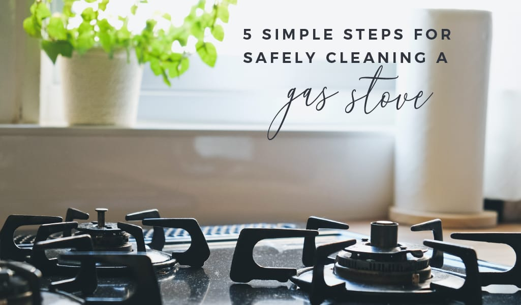 Simple Steps for Safely Cleaning a Gas Stove