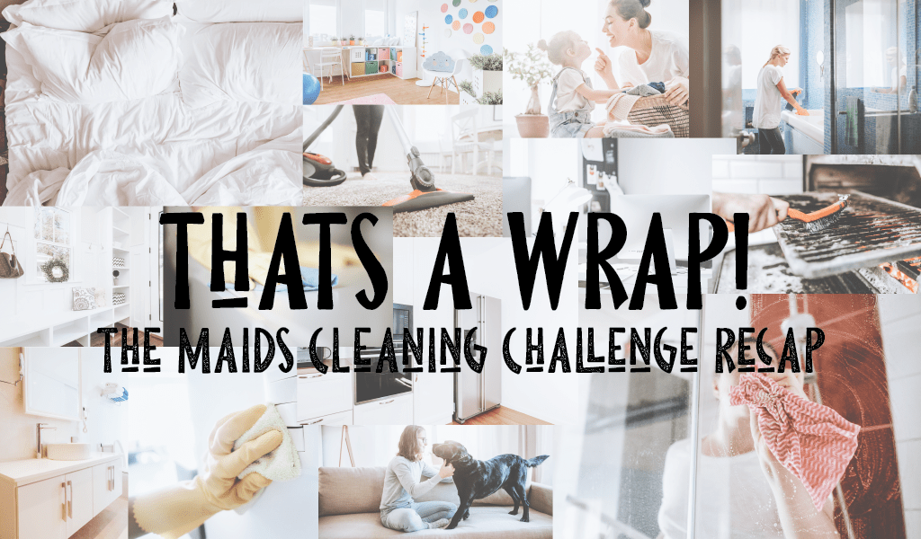 That's A Wrap on #TheMaidsCleaningChallenge