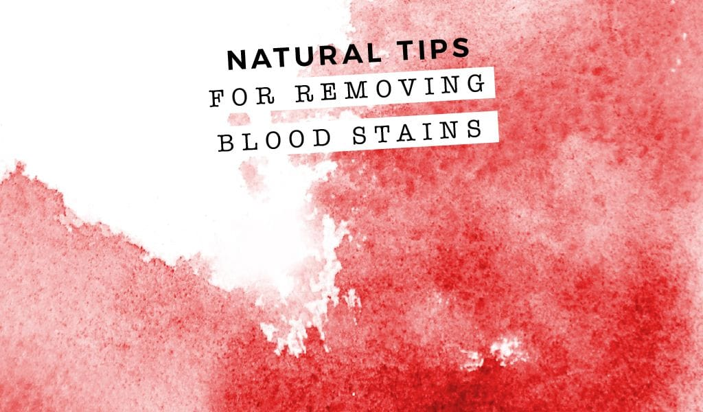 Natural Tips for Removing Blood Stains