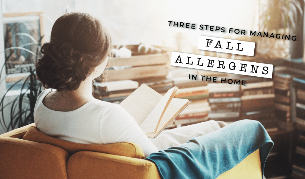 Three Steps for Managing Fall Allergens in Your Home