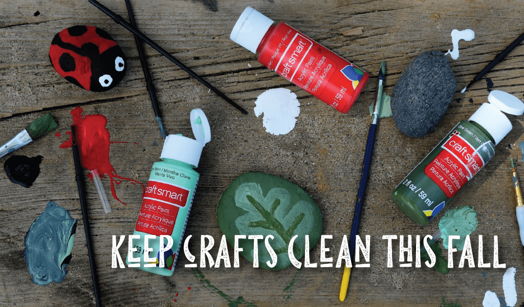 Keep Crafts Clean This Fall!