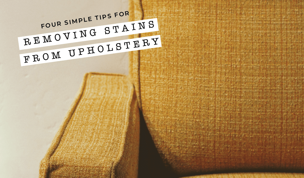 Four Simple Tips for Removing Stains from Upholstery