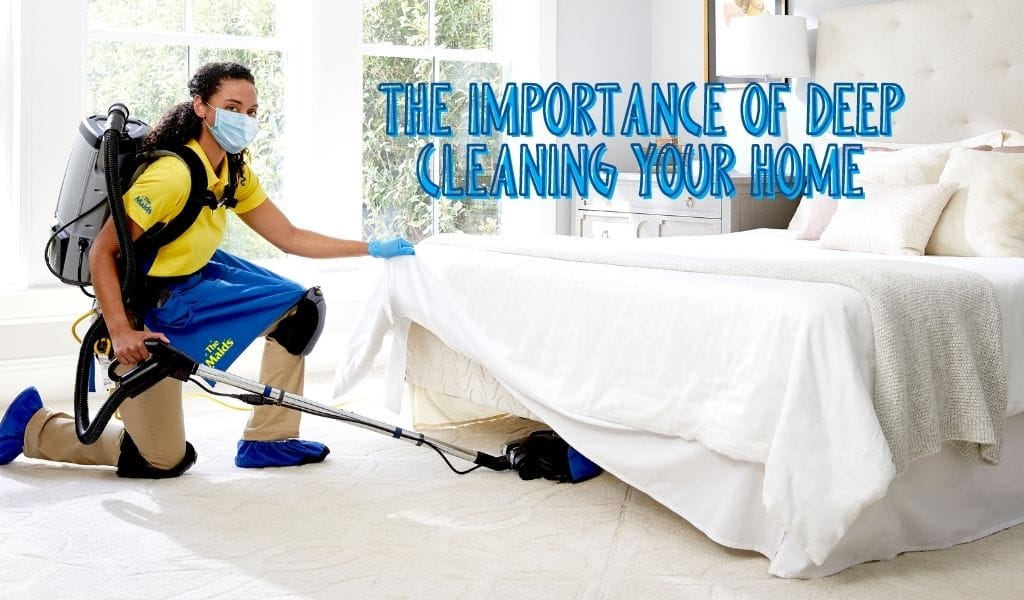 The Importance of Deep Cleaning Your Home: Why, When, and What to Do