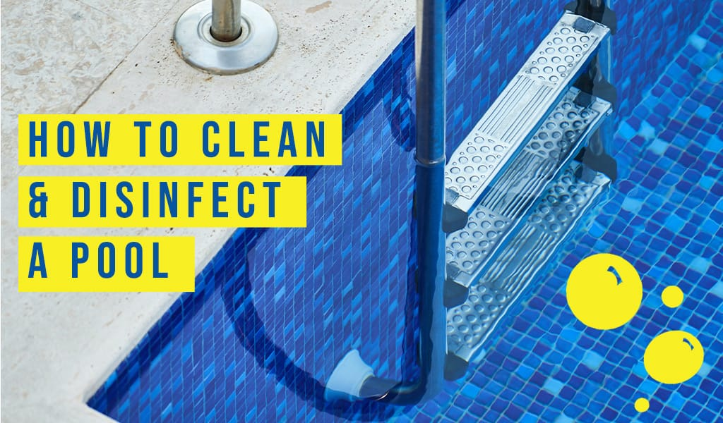 How to Clean and Disinfect a Pool